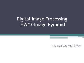 Digital Image Processing  HW#3-Image Pyramid