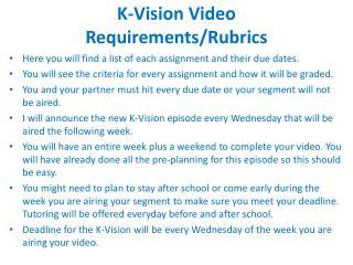 K-Vision Video  Requirements/Rubrics