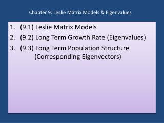 Chapter 9: Leslie Matrix Models &  Eigenvalues