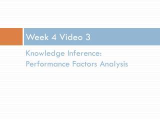 Week 4  Video 3