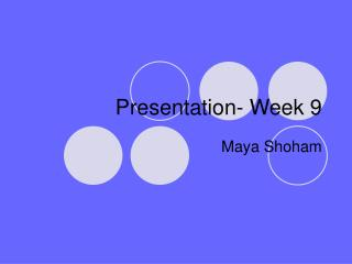 Presentation- Week 9