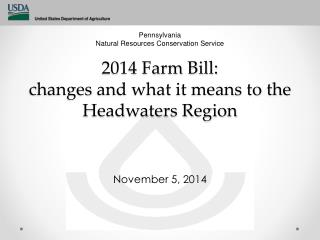 2014 Farm Bill: changes  and what it means to the Headwaters Region