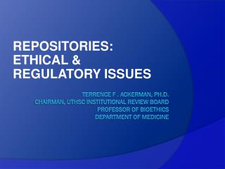 REPOSITORIES : ETHICAL & REGULATORY ISSUES