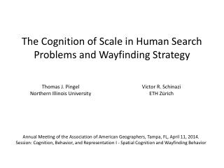 The Cognition of Scale in Human Search Problems and  Wayfinding  Strategy