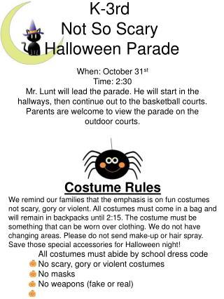 K - 3rd Not So Scary  Halloween Parade