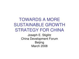 TOWARDS A MORE SUSTAINABLE GROWTH STRATEGY FOR CHINA