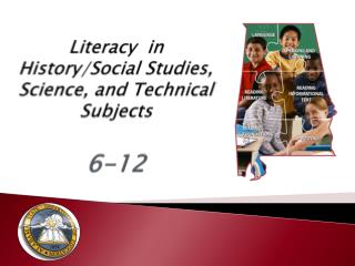 Literacy  in History/Social Studies, Science, and Technical Subjects   6-12