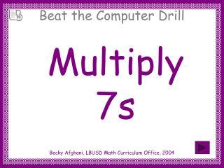 Multiply 7s