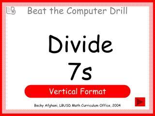 Divide 7s