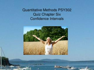 Quantitative Methods PSY302 Quiz Chapter Six Confidence Intervals
