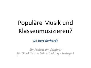 Populäre Musik und Klassenmusizieren?