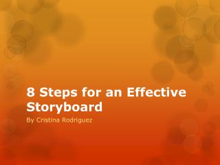 8 Steps for  an Effective Storyboard