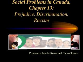 Social Problems in Canada, Chapter 13:  Prejudice, Discrimination, Racism
