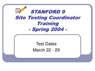 STANFORD 9  Site Testing Coordinator Training - Spring 2004 -
