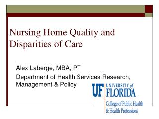Nursing Home Quality and Disparities of Care