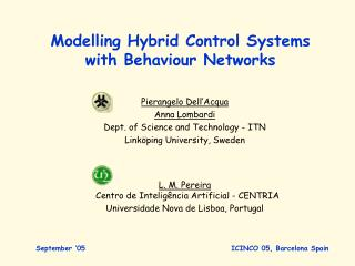 Modelling Hybrid Control Systems with Behaviour Networks