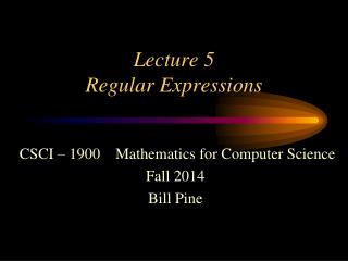 Lecture 5 Regular  Expressions