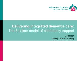Delivering integrated dementia care: The 8 pillars model of community support
