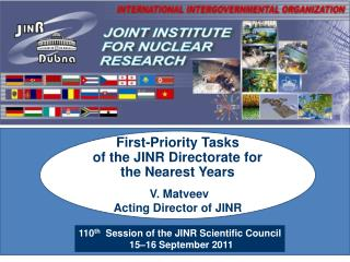 110 th   Session of the JINR Scientific Council  15–16 September 2011