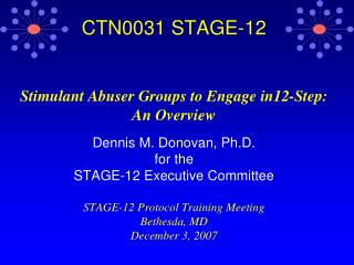 CTN0031 STAGE-12    Stimulant Abuser Groups to Engage in12-Step: An Overview