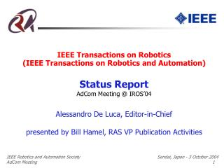 IEEE Transactions on Robotics (IEEE Transactions on Robotics and Automation) Status Report