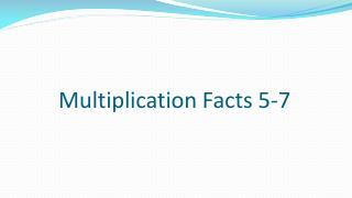 Multiplication Facts 5-7