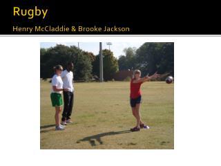 Rugby Henry  McCladdie  & Brooke Jackson