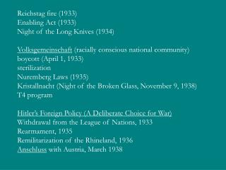 Reichstag fire (1933) Enabling Act (1933) Night of the Long Knives (1934)