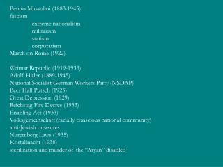 Benito Mussolini (1883-1945)  fascism extreme nationalism militarism statism corporatism