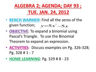 ALGEBRA 2; AGENDA; DAY 93 ;  TUE. JAN. 24, 2012