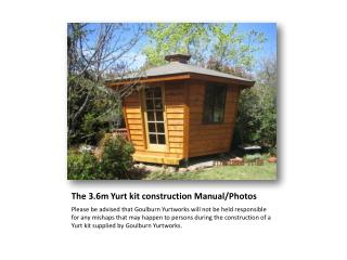 The 3.6m Yurt kit construction Manual/Photos