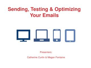 Sending, Testing & Optimizing Your Emails
