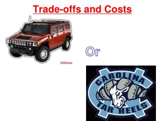 Trade-offs and Costs