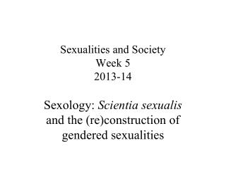 Sexualities and Society Week 5 2013-14