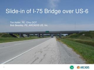 Slide-in of I-75 Bridge over US-6