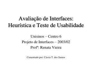 Avaliação de Interfaces: Heurística e Teste de Usabilidade