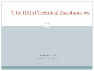Title IIA(3) Technical Assistance #2