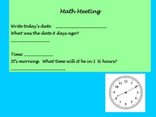 Math Meeting Write today's date    __________________________ What was the date 8 days ago?