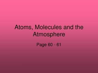 Atoms, Molecules and the Atmosphere