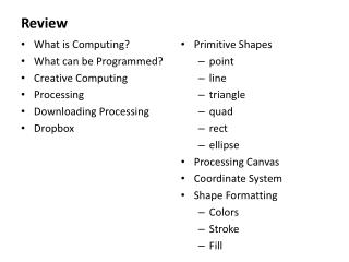 What is Computing? What can be Programmed? Creative Computing Processing Downloading Processing