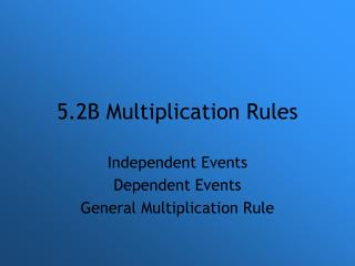 5.2B Multiplication Rules