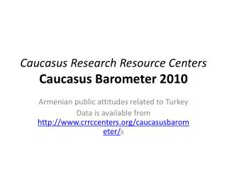 Caucasus Research Resource  Centers Caucasus Barometer 2010