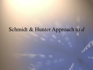 Schmidt & Hunter Approach to  d
