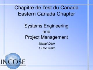 Cha pitre de l'est du Canada Eastern Canada Chapter Systems Engineering  and Project Management