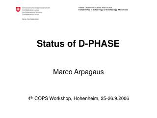 Status of D-PHASE