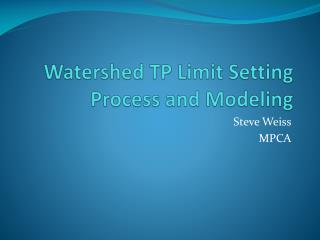 Watershed TP Limit Setting Process and Modeling