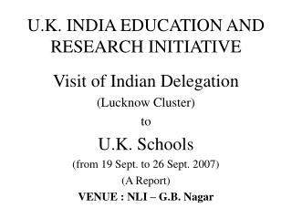 U.K. INDIA EDUCATION AND RESEARCH INITIATIVE