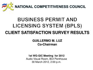 BUSINESS PERMIT AND LICENSING SYSTEM (BPLS) CLIENT SATISFACTION SURVEY RESULTS GUILLERMO M. LUZ