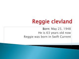 Reggie  clevland