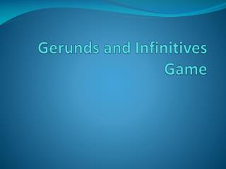 Gerunds and Infinitives Game